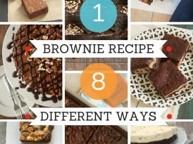 1 Brownie Recipe 8 Different Ways